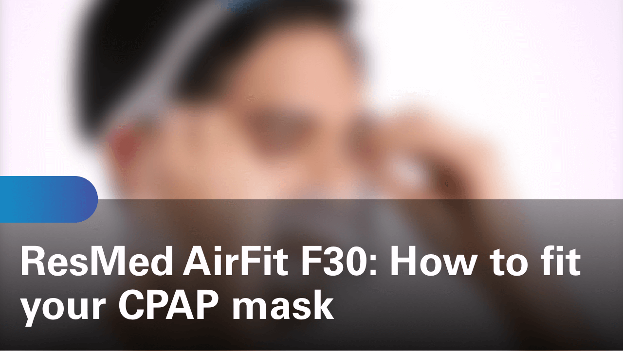 sleep-apnea-airfit-f30-how-to-fit-your-cpap-mask