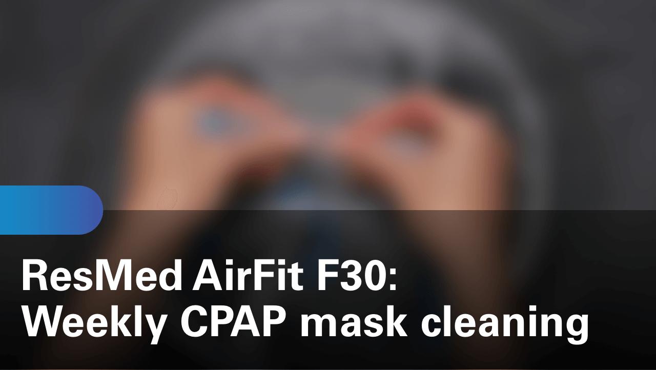 sleep-apnea-airfit-f30-weekly-cpap-mask-cleaning