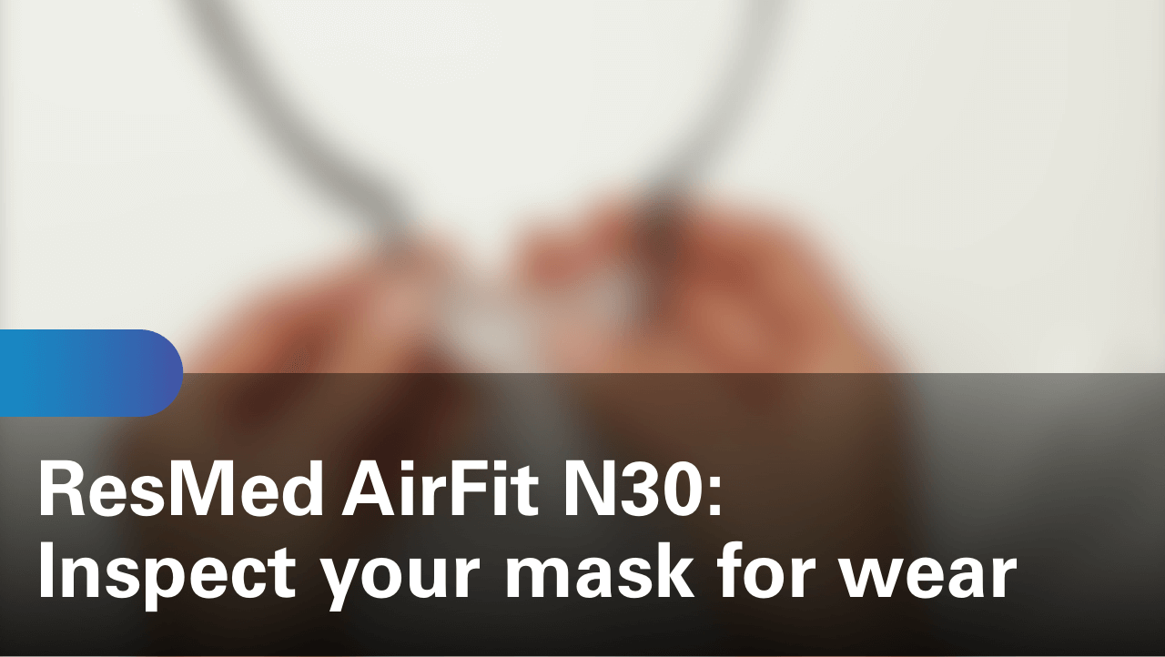 sleep-apnea-airfit-n30-inspect-your-mask-for-wear