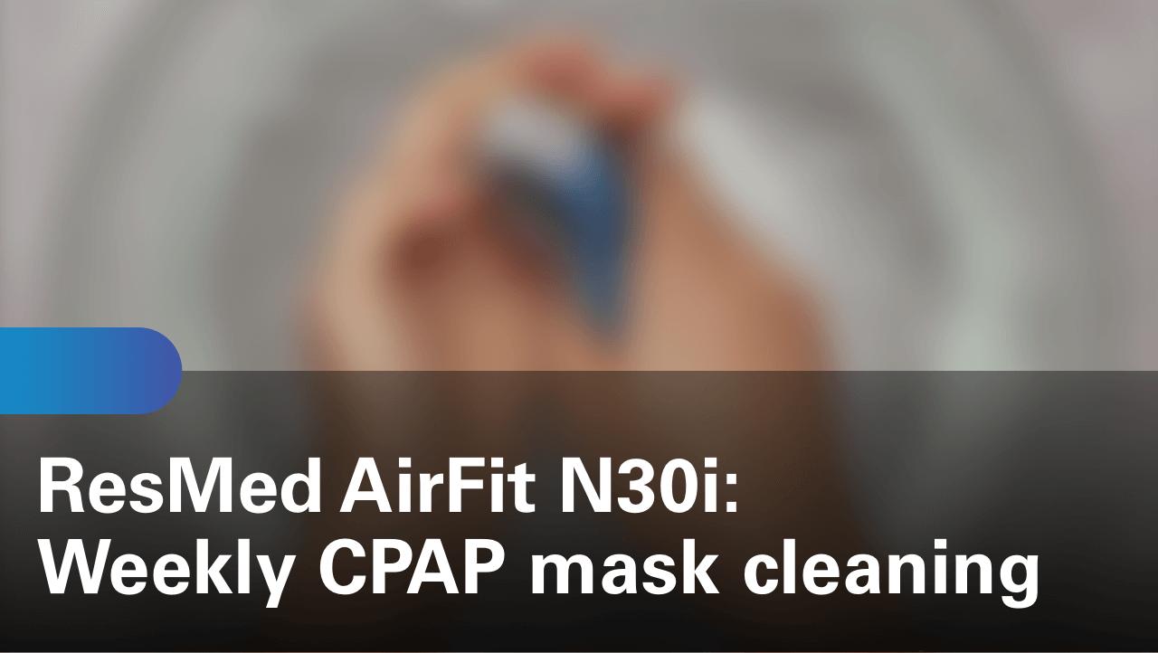 sleep-apnea-airfit-n30i-weekly-cpap-mask-cleaning
