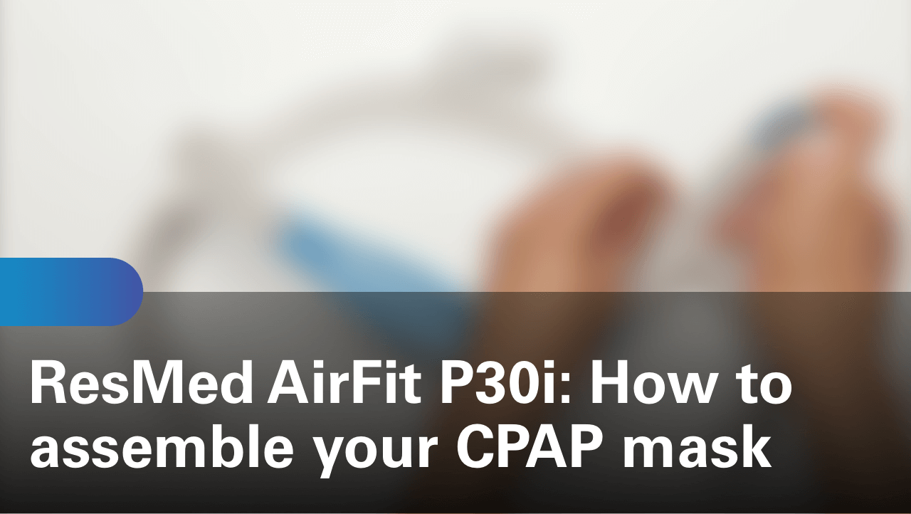 sleep-apnea-airfit-p30i-how-to-assemble-your-cpap-mask