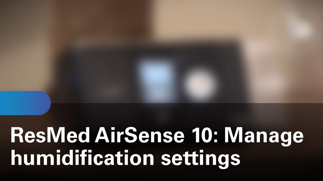 sleep-apnea-airsense-10-machine-manage-humidification-settings