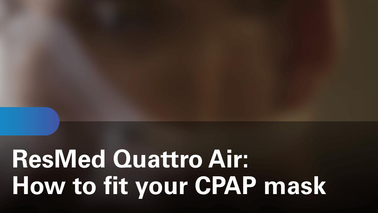 sleep-apnea-quattro-air-how-to-fit-your-cpap-mask (1)